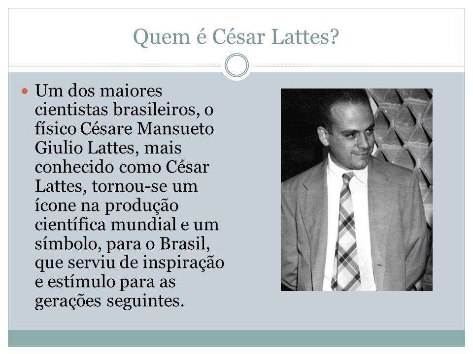 Quem é César Lattes? Um dos maiores cientistas brasileiros, o físico Césare Mansueto Giulio Lattes, mais conhecido como César Lattes, tornou-se um íco