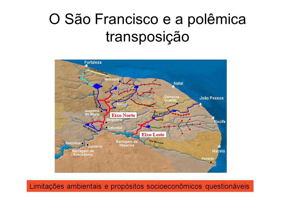 O São Francisco e a polêmica transposição Limitações ambientais e propósitos socioeconômicos questionáveis