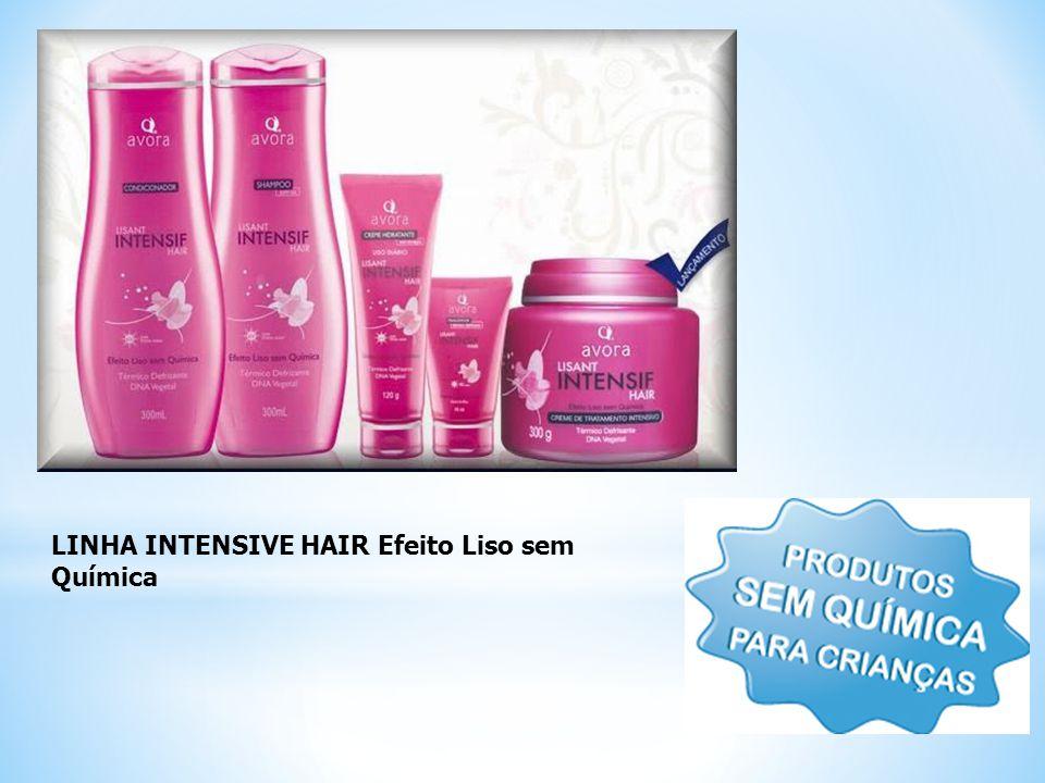 LINHA INTENSIVE HAIR Efeito Liso sem Química