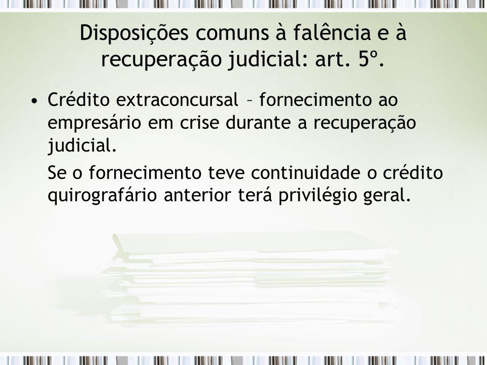 Disposições comuns à falência e à recuperação judicial: art. 5º. Crédito extraconcursal – fornecimento ao empresário em crise durante a recuperação ju