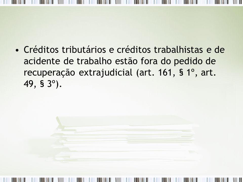 Créditos tributários e créditos trabalhistas e de acidente de trabalho estão fora do pedido de recuperação extrajudicial (art. 161, § 1º, art. 49, § 3
