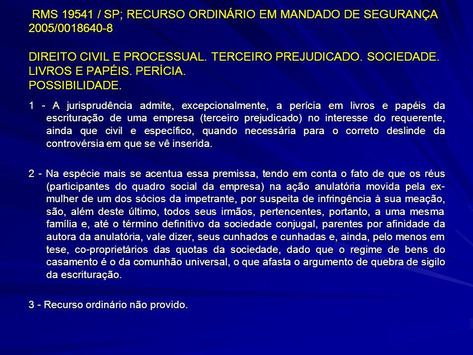 RMS 19541 / SP; RECURSO ORDINÁRIO EM MANDADO DE SEGURANÇA 2005/0018640-8 DIREITO CIVIL E PROCESSUAL. TERCEIRO PREJUDICADO. SOCIEDADE. LIVROS E PAPÉIS.