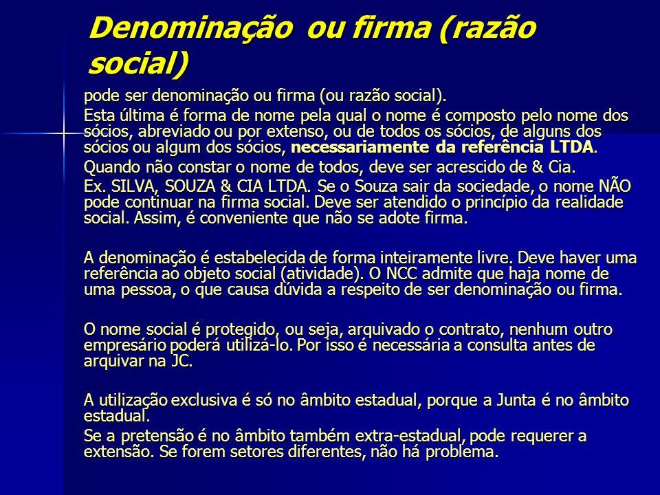 Denominação ou firma (razão social) pode ser denominação ou firma (ou razão social). Esta última é forma de nome pela qual o nome é composto pelo nome
