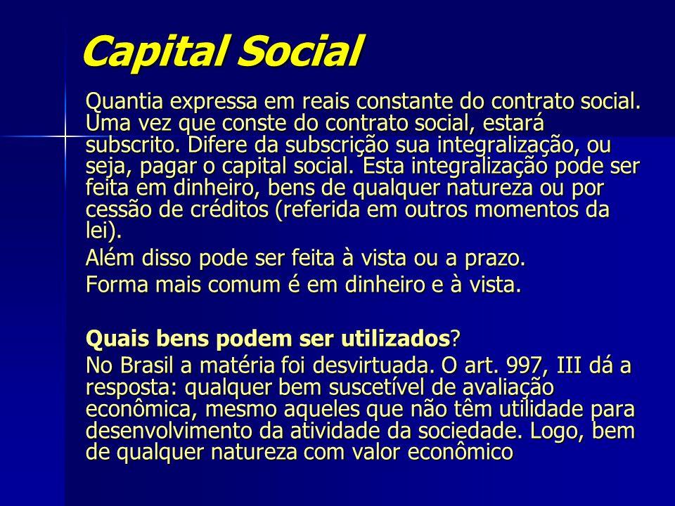 Capital Social Quantia expressa em reais constante do contrato social. Uma vez que conste do contrato social, estará subscrito. Difere da subscrição s