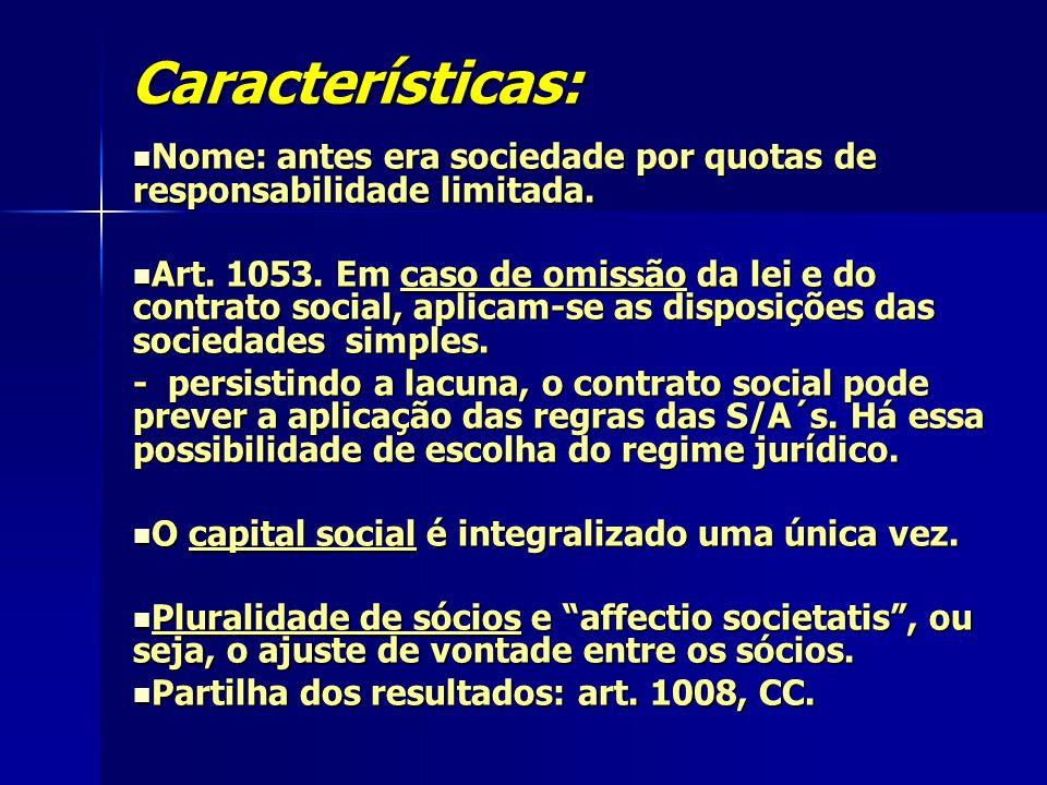 Características: Nome: antes era sociedade por quotas de responsabilidade limitada. Nome: antes era sociedade por quotas de responsabilidade limitada.