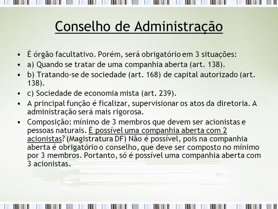 Conselho de Administração É órgão facultativo.