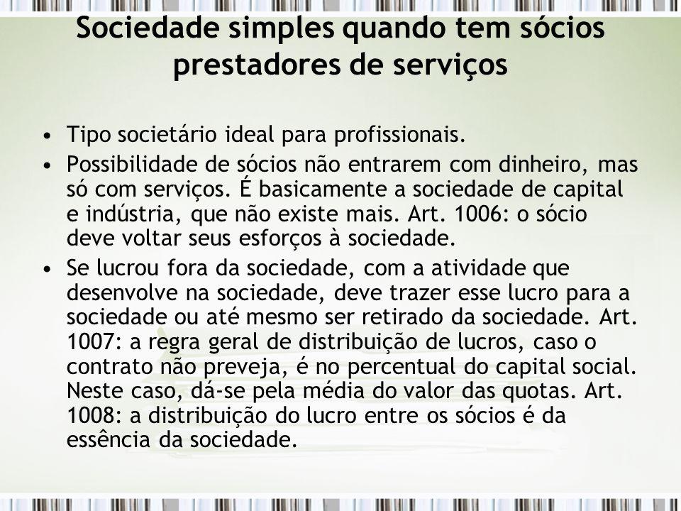 Sociedade simples quando tem sócios prestadores de serviços Tipo societário ideal para profissionais.