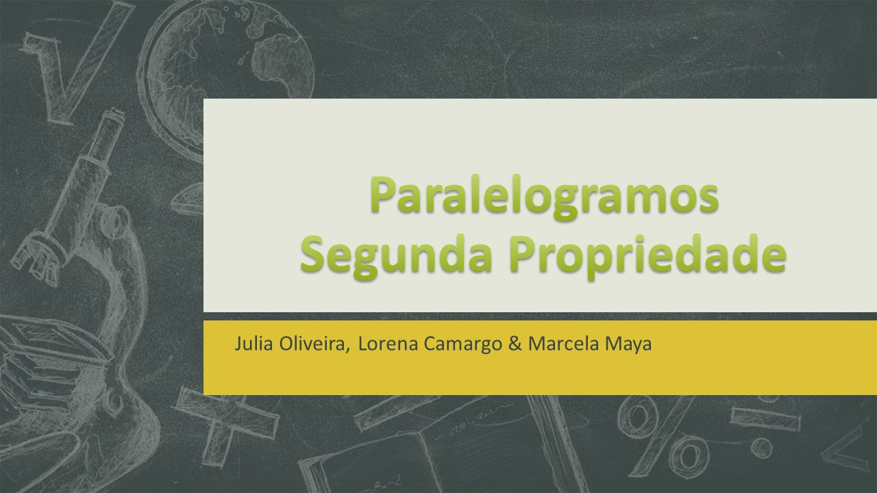 Julia Oliveira, Lorena Camargo & Marcela Maya