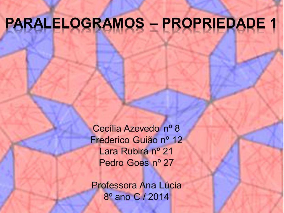Cecília Azevedo nº 8 Frederico Guião nº 12 Lara Rubira nº 21 Pedro Goes nº 27 Professora Ana Lúcia 8º ano C / 2014