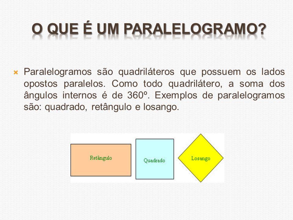  Paralelogramos são quadriláteros que possuem os lados opostos paralelos. Como todo quadrilátero, a soma dos ângulos internos é de 360º. Exemplos de