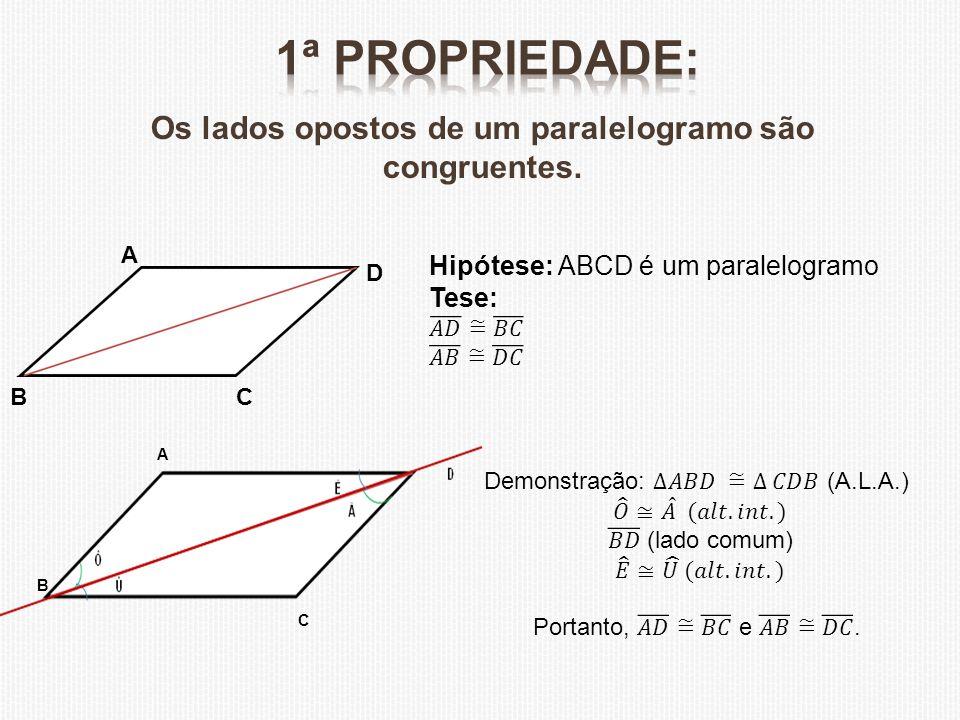 Os lados opostos de um paralelogramo são congruentes. A BC D A B C