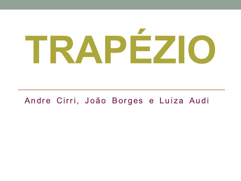 TRAPÉZIO Andre Cirri, João Borges e Luiza Audi