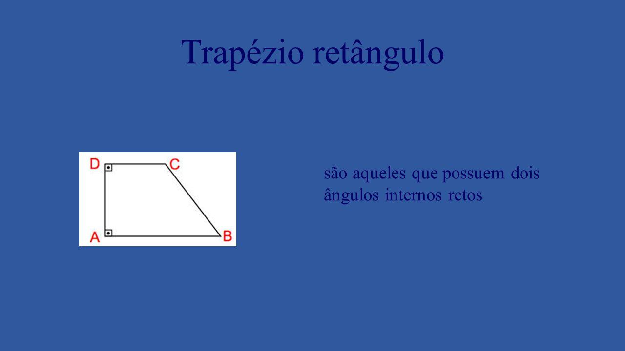 Trapézio retângulo são aqueles que possuem dois ângulos internos retos