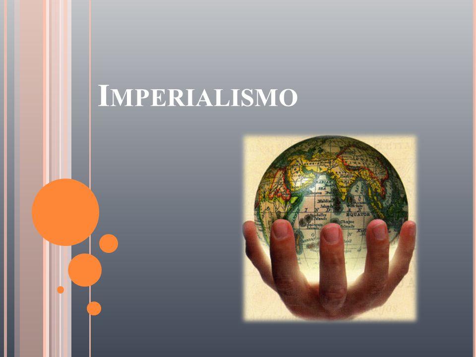I MPERIALISMO