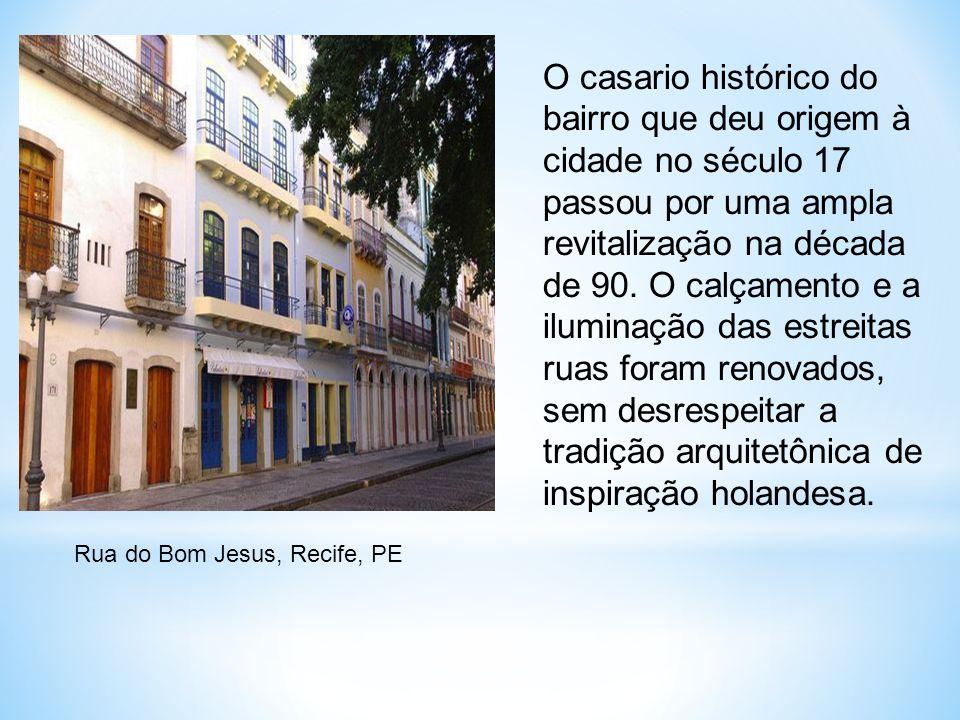 O casario histórico do bairro que deu origem à cidade no século 17 passou por uma ampla revitalização na década de 90. O calçamento e a iluminação das