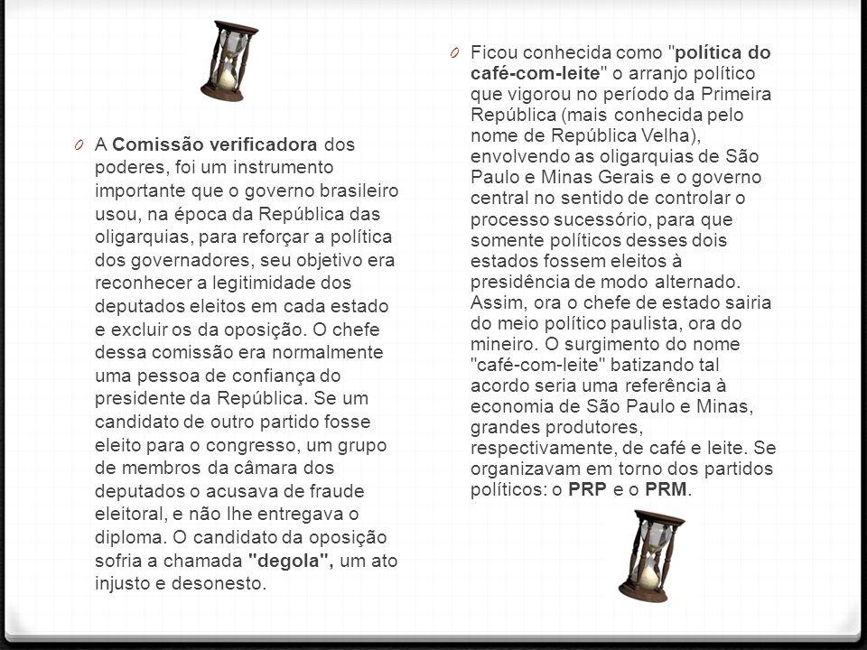 0 A Comissão verificadora dos poderes, foi um instrumento importante que o governo brasileiro usou, na época da República das oligarquias, para reforç