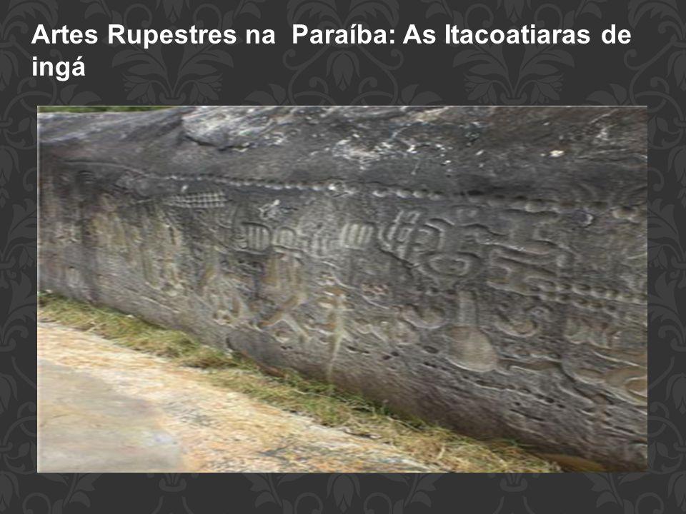 Artes Rupestres na Paraíba: As Itacoatiaras de ingá