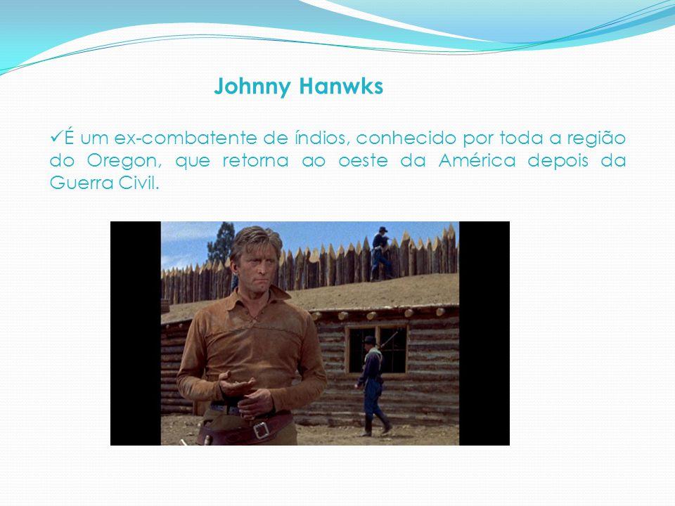Johnny Hanwks É um ex-combatente de índios, conhecido por toda a região do Oregon, que retorna ao oeste da América depois da Guerra Civil.
