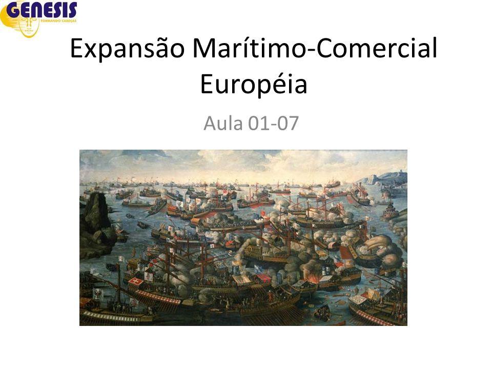 Expansão Marítimo-Comercial Européia Aula 01-07