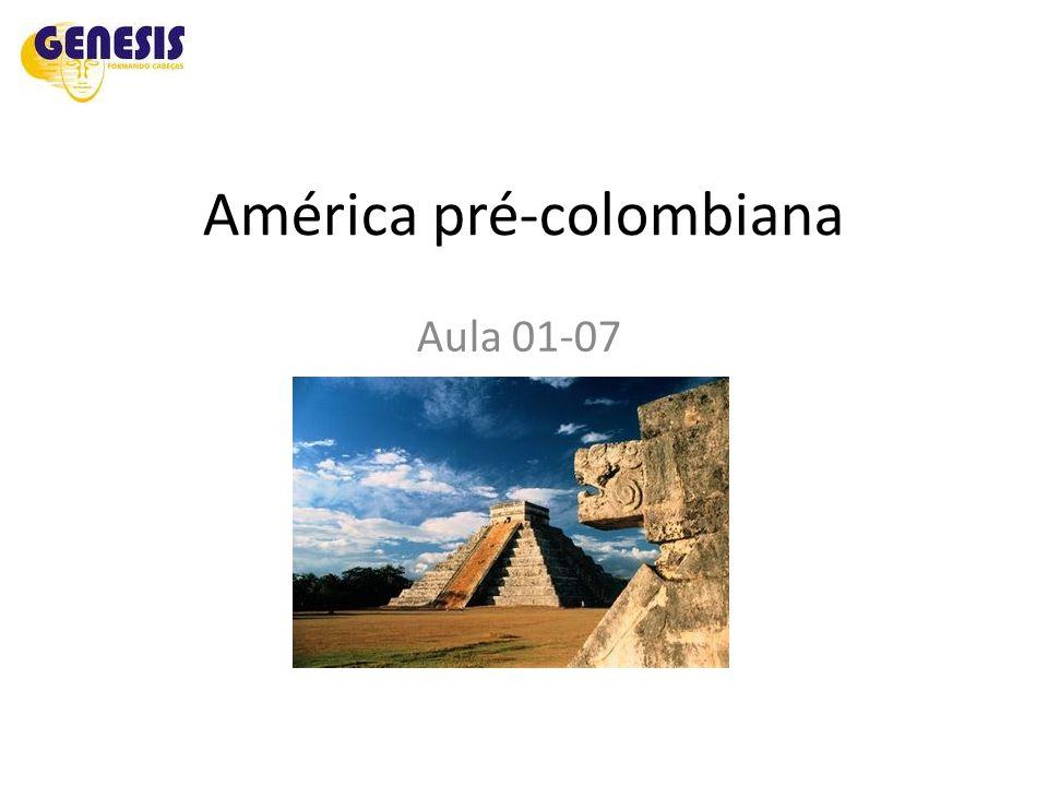 América pré-colombiana Aula 01-07