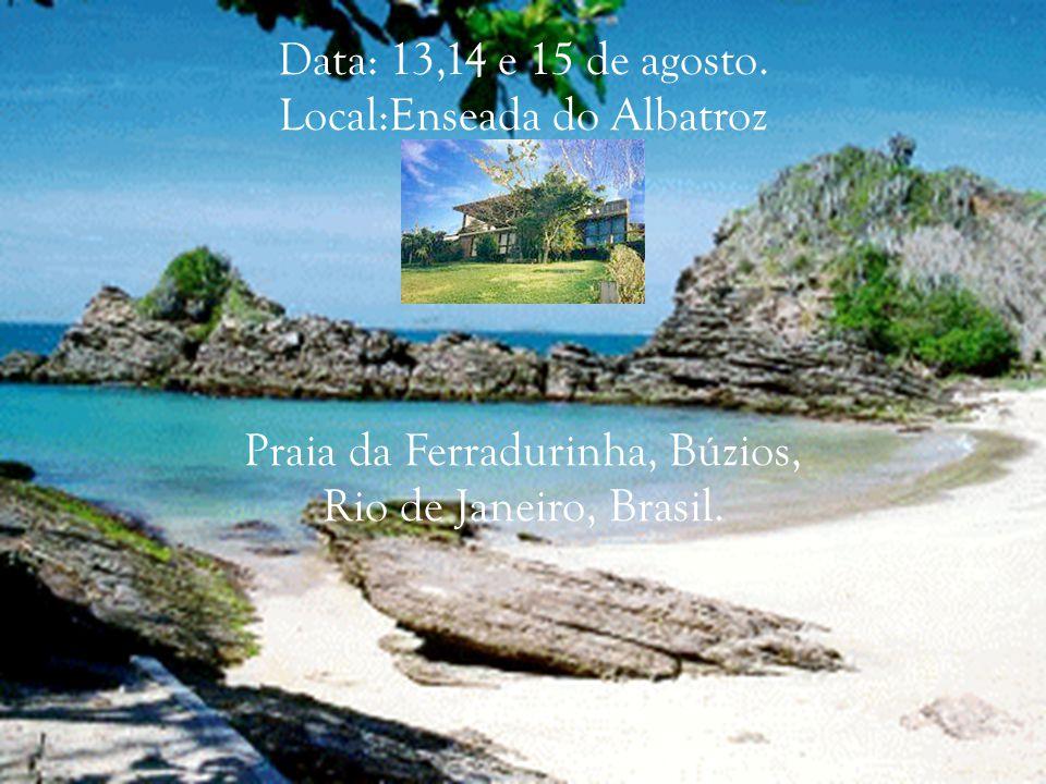 Data: 13,14 e 15 de agosto. Local:Enseada do Albatroz Praia da Ferradurinha, Búzios, Rio de Janeiro, Brasil.