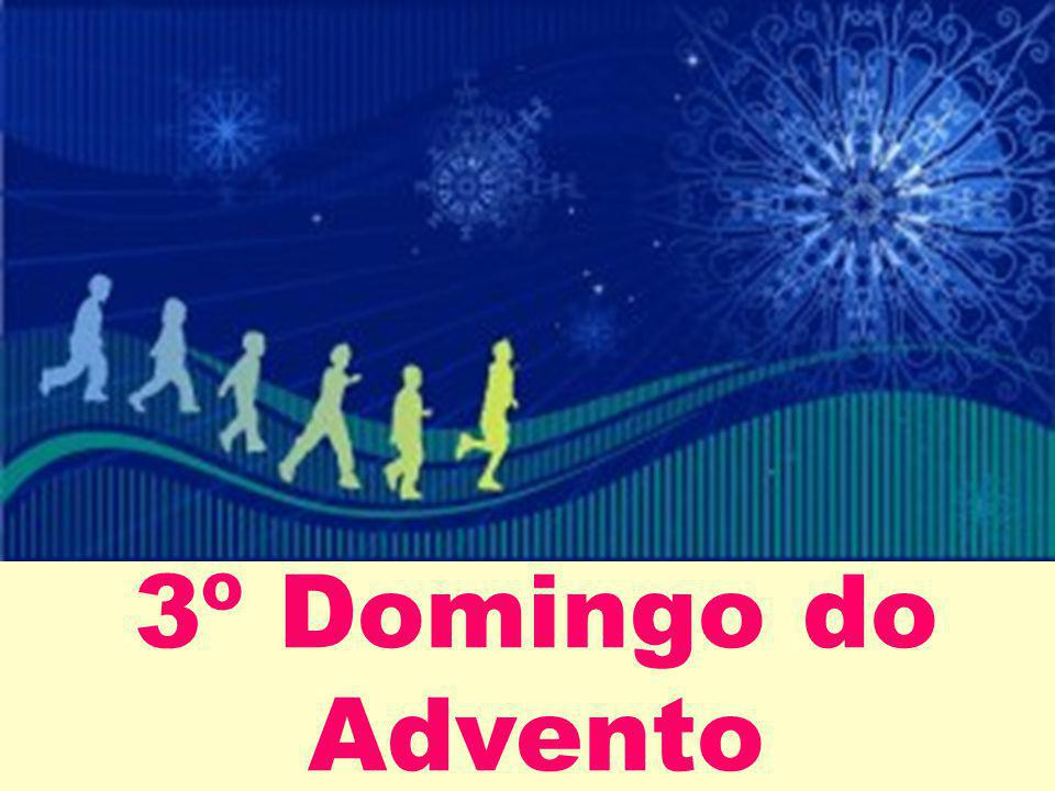 3º Domingo do Advento