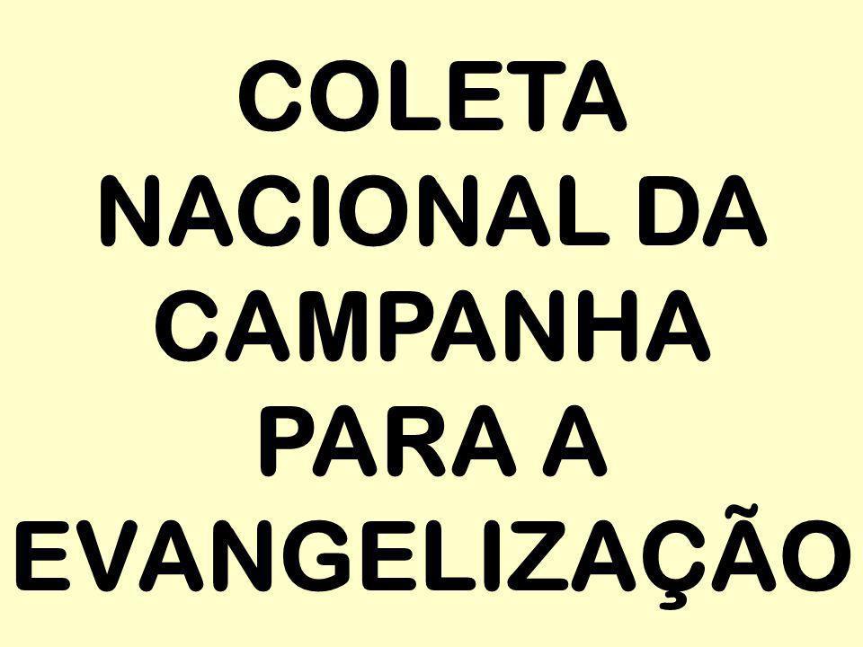 COLETA NACIONAL DA CAMPANHA PARA A EVANGELIZAÇÃO