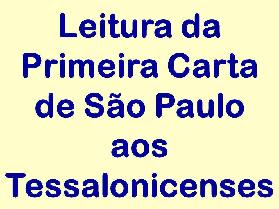 Leitura da Primeira Carta de São Paulo aos Tessalonicenses