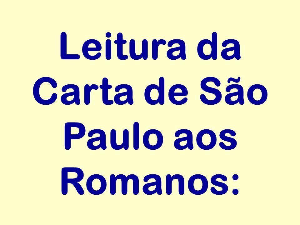 Leitura da Carta de São Paulo aos Romanos: