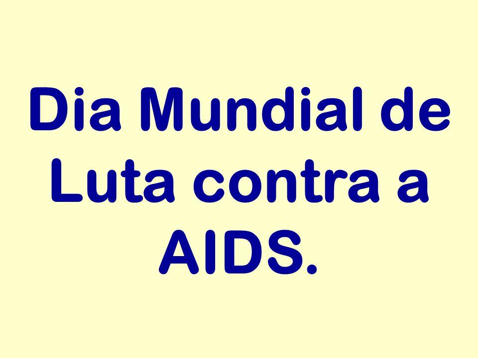 Dia Mundial de Luta contra a AIDS.