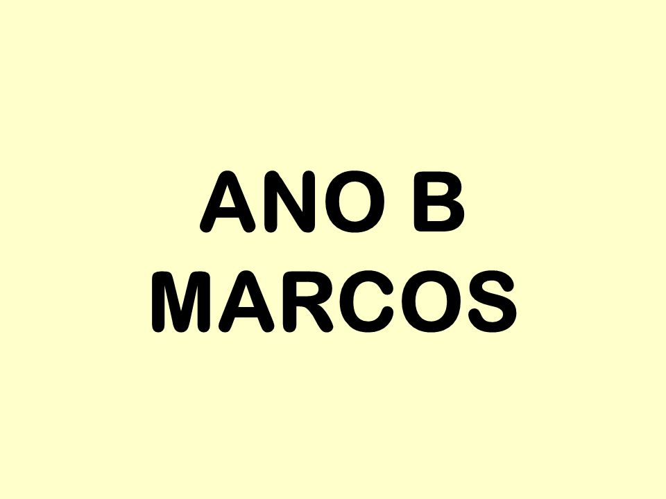 ANO B MARCOS