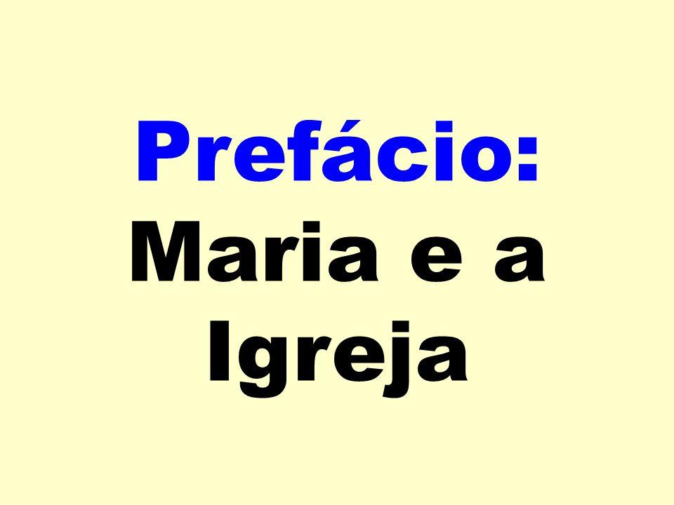 Prefácio: Maria e a Igreja