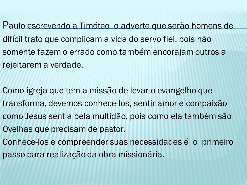 P aulo escrevendo a Timóteo o adverte que serão homens de difícil trato que complicam a vida do servo fiel, pois não somente fazem o errado como també