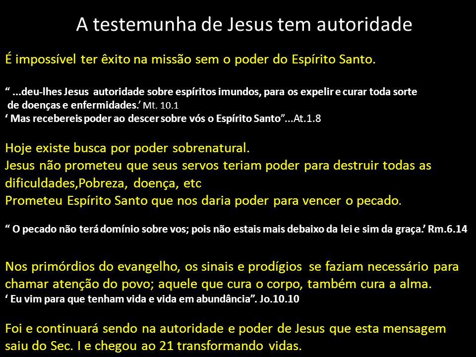 """A testemunha de Jesus tem autoridade É impossível ter êxito na missão sem o poder do Espírito Santo. """"...deu-lhes Jesus autoridade sobre espíritos imu"""