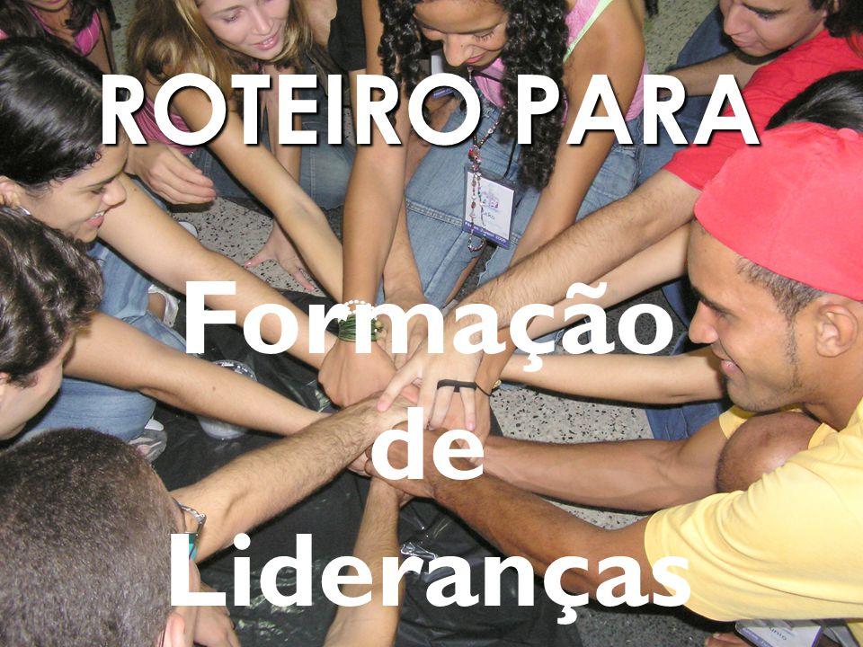 ROTEIRO PARA Formação de Lideranças