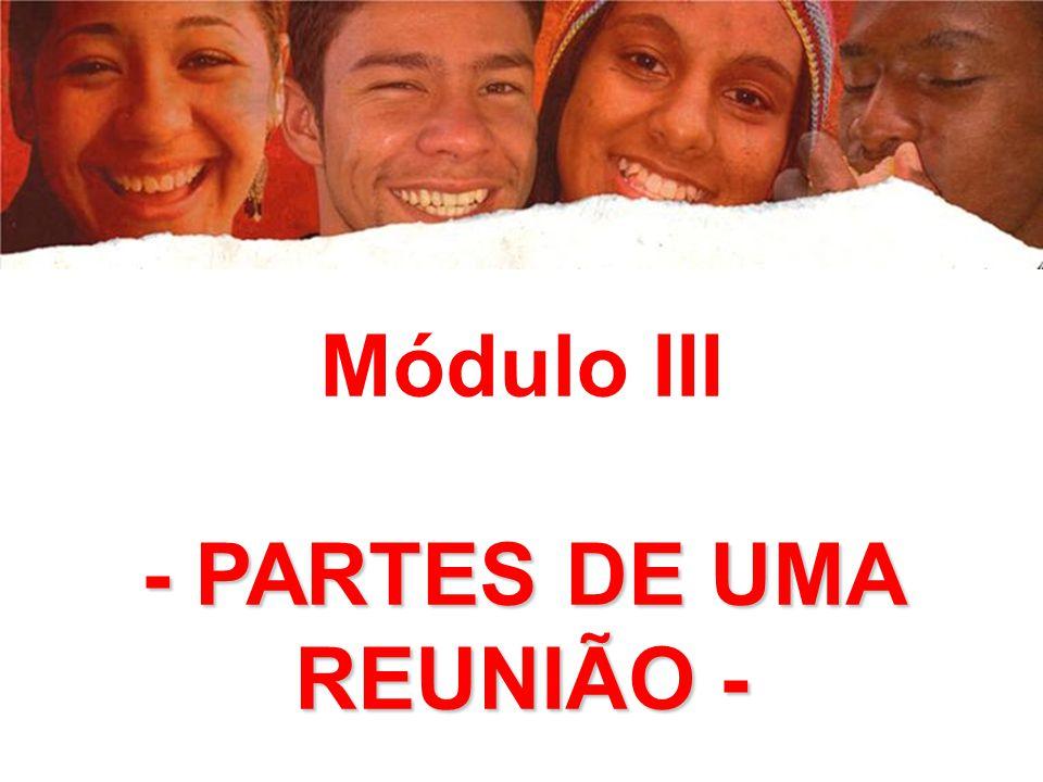 Módulo III -PARTES DE UMA REUNIÃO- - PARTES DE UMA REUNIÃO -