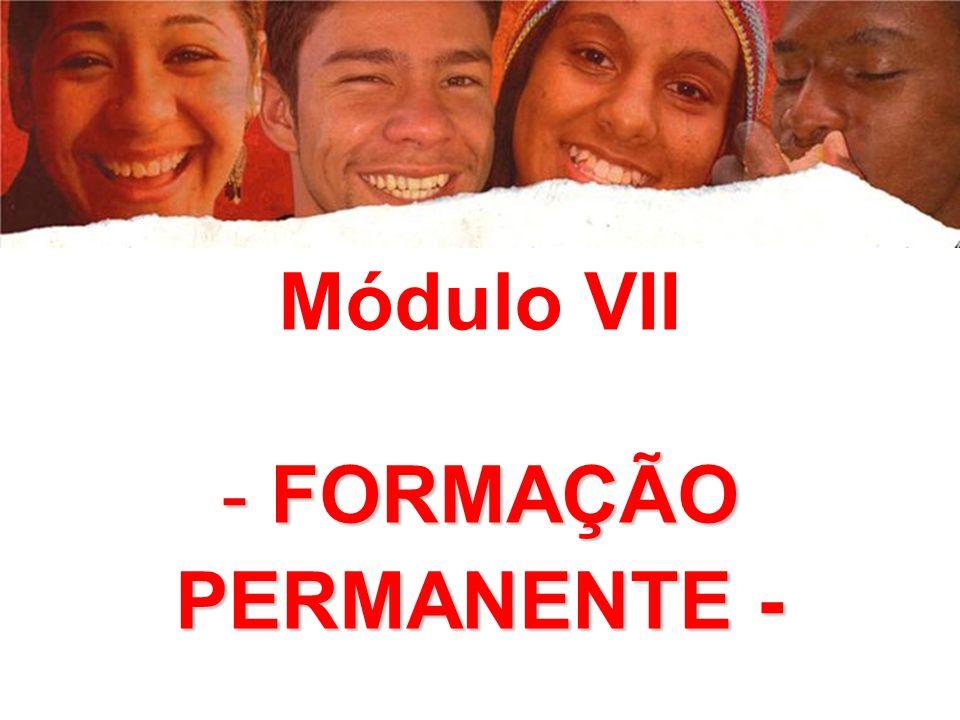 Módulo VII - FORMAÇÃO PERMANENTE -