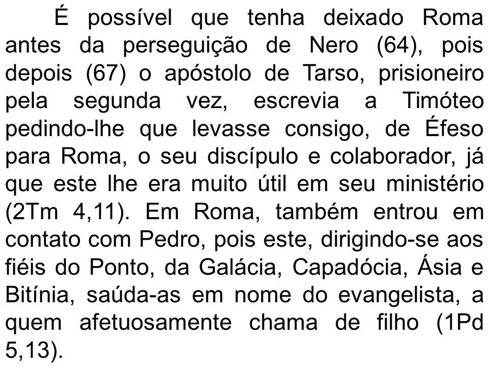 É possível que tenha deixado Roma antes da perseguição de Nero (64), pois depois (67) o apóstolo de Tarso, prisioneiro pela segunda vez, escrevia a Ti