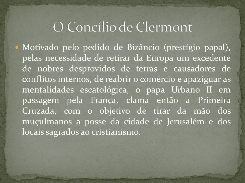 Motivado pelo pedido de Bizâncio (prestígio papal), pelas necessidade de retirar da Europa um excedente de nobres desprovidos de terras e causadores d