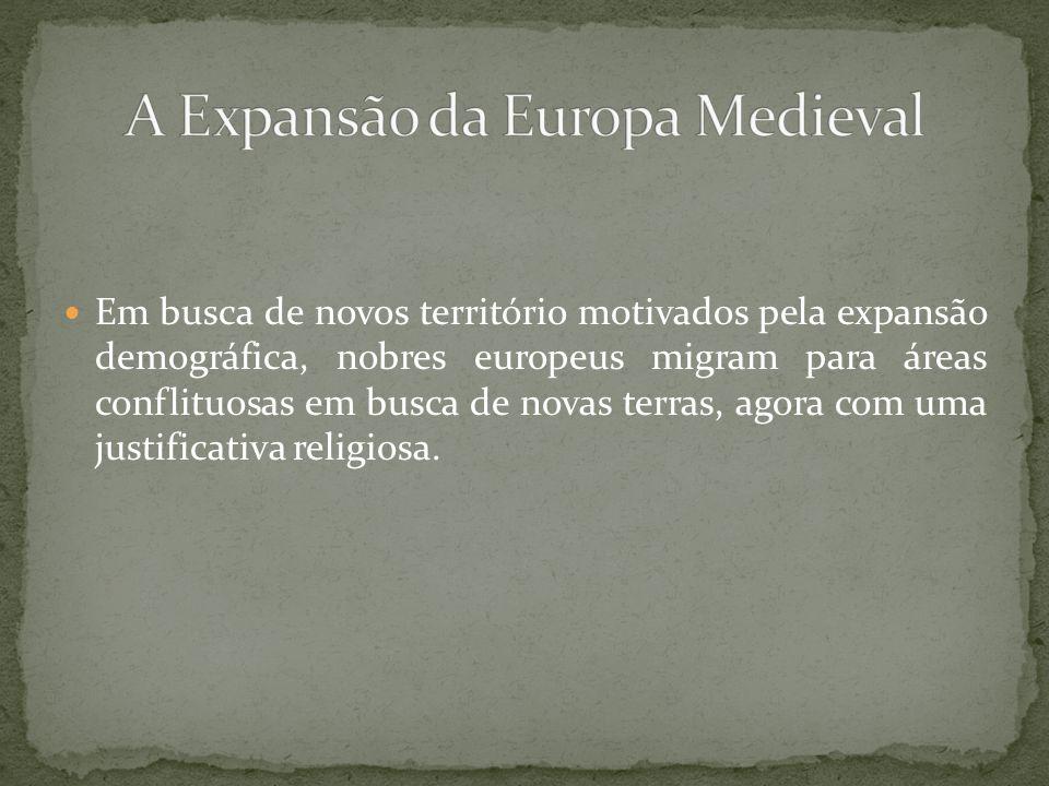 Em busca de novos território motivados pela expansão demográfica, nobres europeus migram para áreas conflituosas em busca de novas terras, agora com u