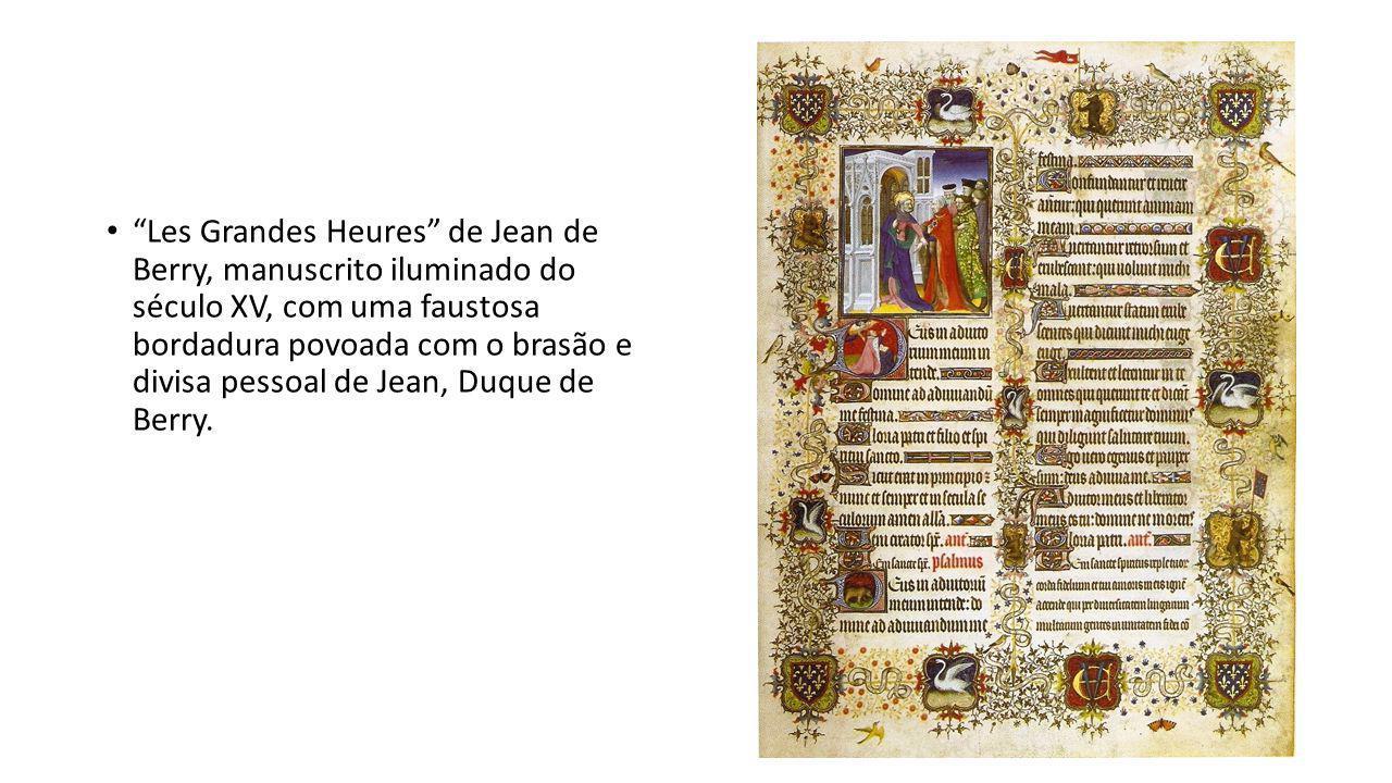 """""""Les Grandes Heures"""" de Jean de Berry, manuscrito iluminado do século XV, com uma faustosa bordadura povoada com o brasão e divisa pessoal de Jean, Du"""