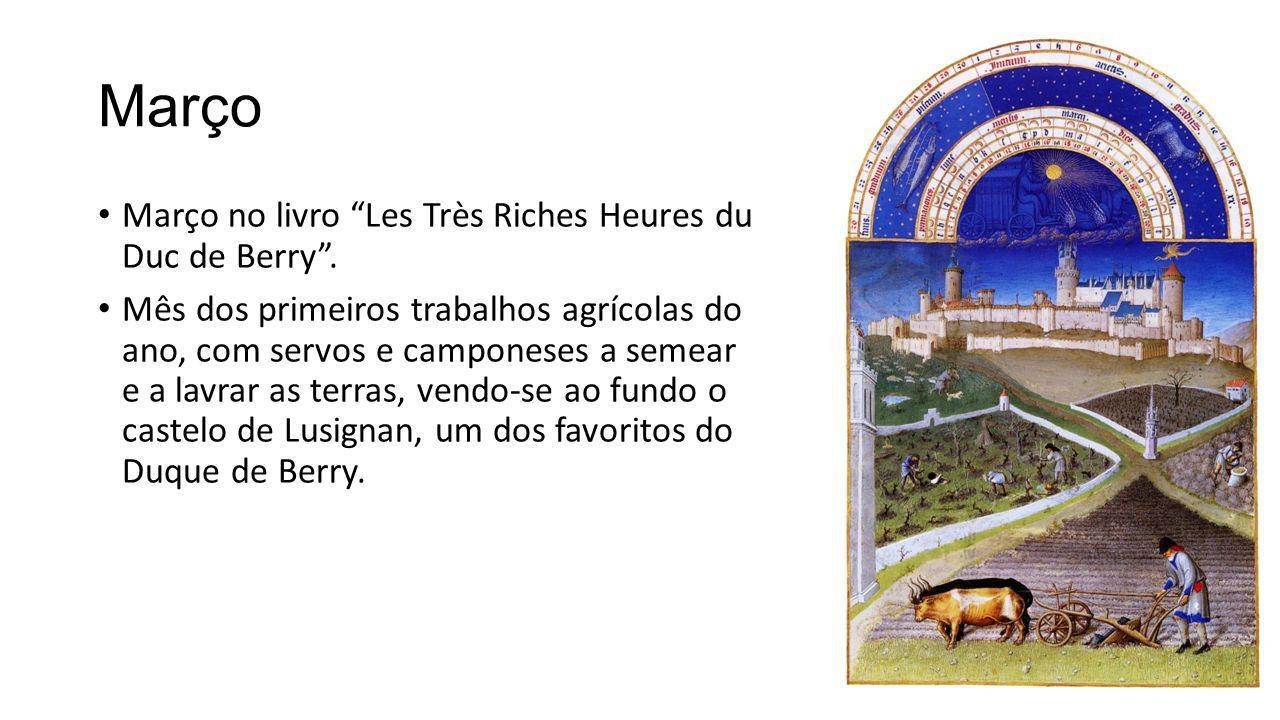 """Março Março no livro """"Les Très Riches Heures du Duc de Berry"""". Mês dos primeiros trabalhos agrícolas do ano, com servos e camponeses a semear e a lavr"""