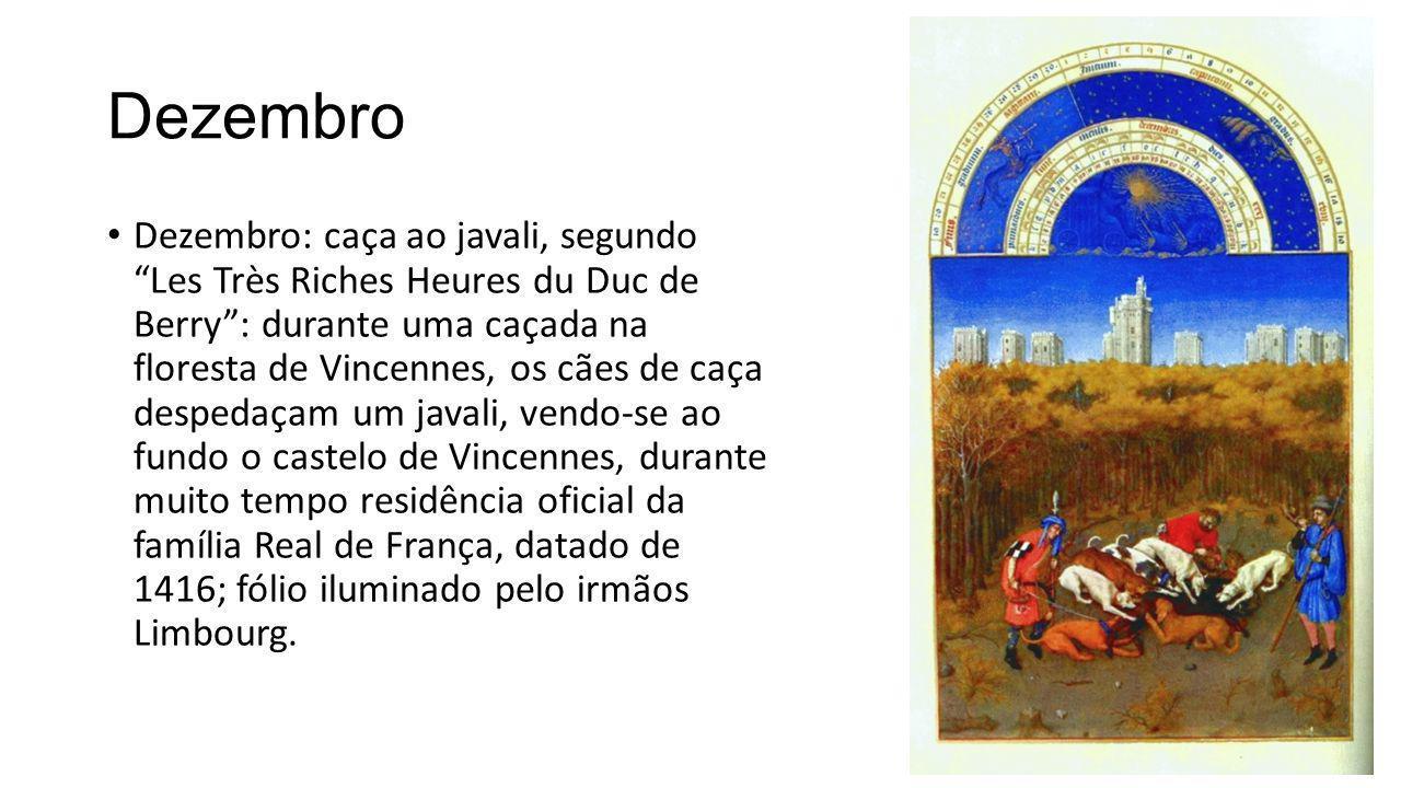 """Dezembro Dezembro: caça ao javali, segundo """"Les Très Riches Heures du Duc de Berry"""": durante uma caçada na floresta de Vincennes, os cães de caça desp"""