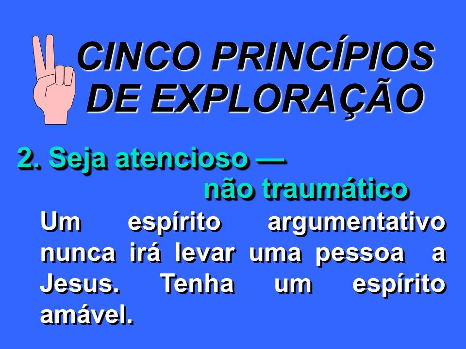 CINCO PRINCÍPIOS DE EXPLORAÇÃO 2.