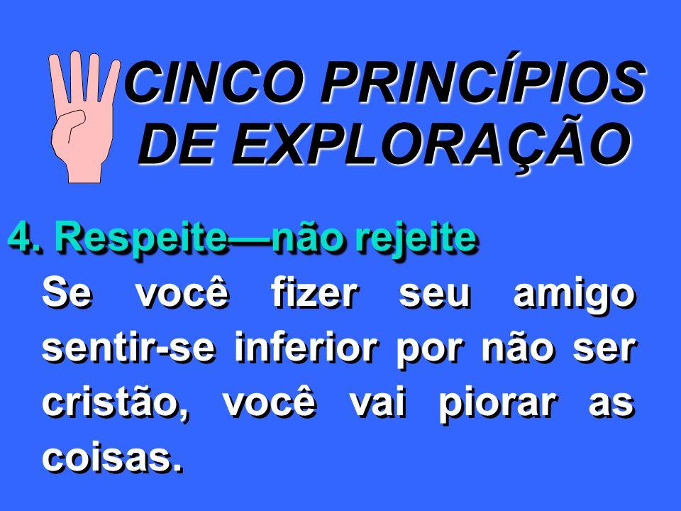 CINCO PRINCÍPIOS DE EXPLORAÇÃO 4.
