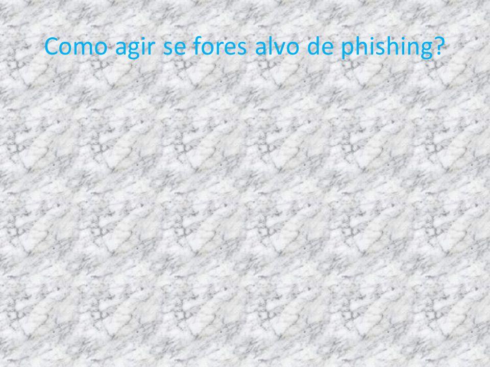 Como agir se fores alvo de phishing?