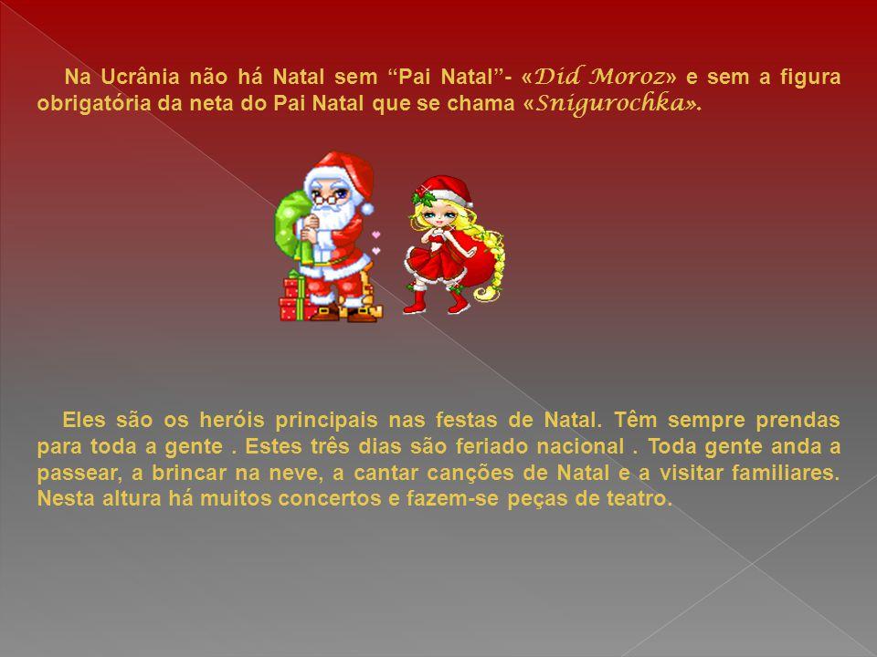 """Na Ucrânia não há Natal sem """"Pai Natal""""- « Did Moroz » e sem a figura obrigatória da neta do Pai Natal que se chama « Snigurochka». Eles são os heróis"""