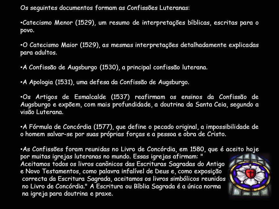 Os seguintes documentos formam as Confissões Luteranas: Catecismo Menor (1529), um resumo de interpretações bíblicas, escritas para o povo. O Catecism