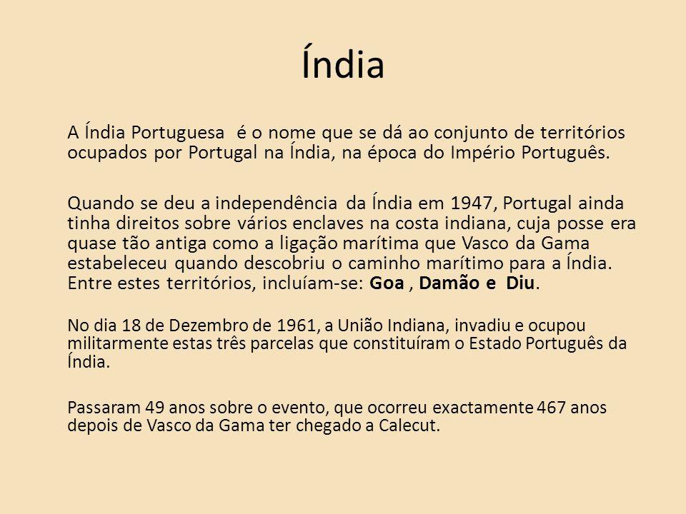 Índia A Índia Portuguesa é o nome que se dá ao conjunto de territórios ocupados por Portugal na Índia, na época do Império Português. Quando se deu a