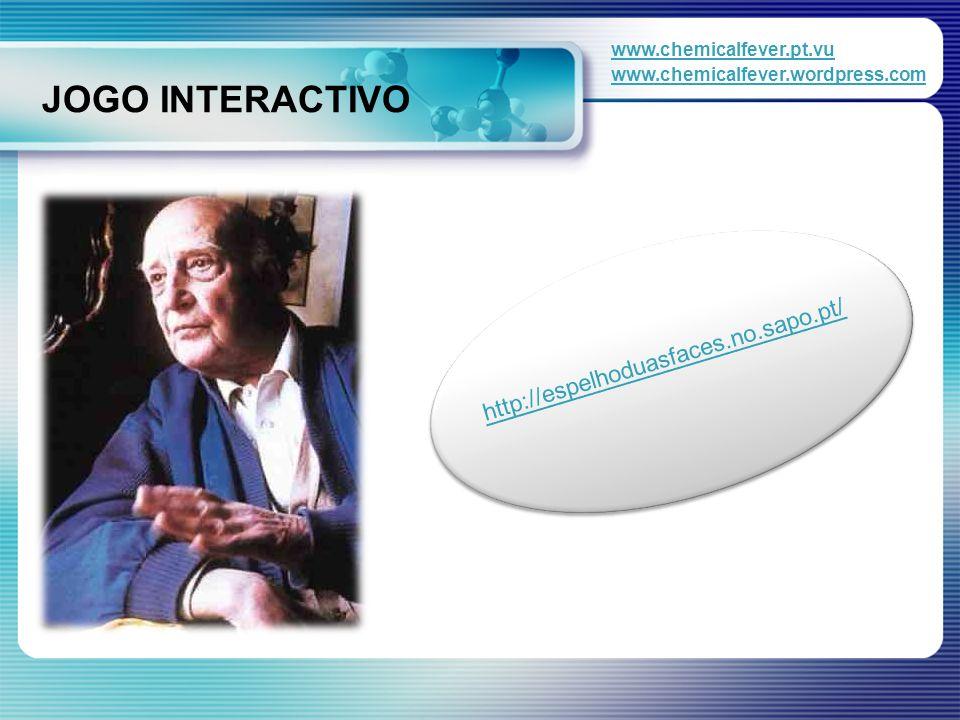 JOGO INTERACTIVO http://espelhoduasfaces.no.sapo.pt/ www.chemicalfever.pt.vu www.chemicalfever.wordpress.com